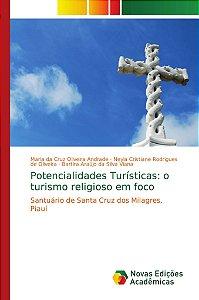 Potencialidades Turísticas: o turismo religioso em foco