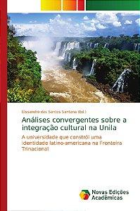 Análises convergentes sobre a integração cultural na Unila