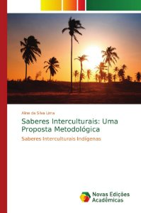 Saberes Interculturais: Uma Proposta Metodológica
