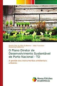 O Plano Diretor de Desenvolvimento Sustentável de Porto Naci