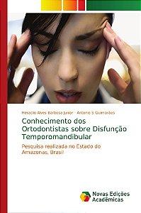 Conhecimento dos Ortodontistas sobre Disfunção Temporomandib