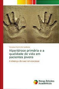Hiperidrose primária e a qualidade de vida em pacientes jove