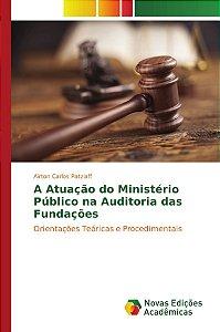 A Atuação do Ministério Público na Auditoria das Fundações