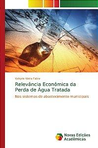 Relevância Econômica da Perda de Água Tratada