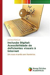 Inclusão Digital: Acessibilidade de deficientes visuais à In