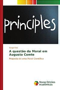 A questão da Moral em Augusto Comte