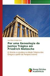 Por uma Genealogia da Justiça Trágica em Friedrich Nietzsche