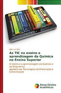 As TIC no ensino e aprendizagem da Química no Ensino Superio