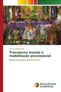 Transtorno mental e reabilitação psicossocial