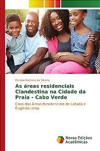 As áreas residenciais Clandestina na Cidade da Praia - Cabo