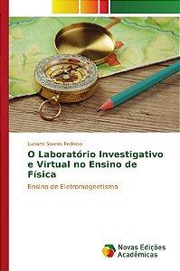 O Laboratório Investigativo e Virtual no Ensino de Física