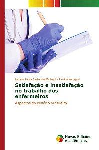 Satisfação e insatisfação no trabalho dos enfermeiros