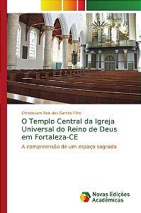 O Templo Central da Igreja Universal do Reino de Deus em For