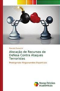 Alocação de Recursos de Defesa Contra Ataques Terroristas