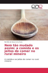 Nem tão mudado assim: a comida e os jeitos de comer no rural