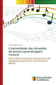 A penosidade das situações de ensino-aprendizagem musical