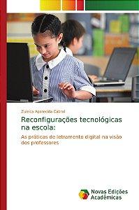 Reconfigurações tecnológicas na escola: