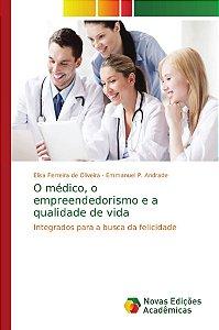 O médico, o empreendedorismo e a qualidade de vida