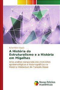 A História do Estruturalismo e a História em Migalhas