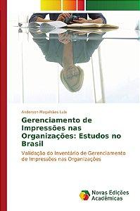 Gerenciamento de Impressões nas Organizações: Estudos no Bra