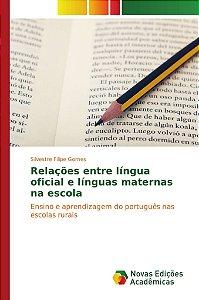 Relações entre língua oficial e línguas maternas na escola