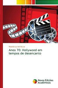 Anos 70: Hollywood em tempos de desencanto