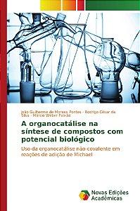 A organocatálise na síntese de compostos com potencial bioló