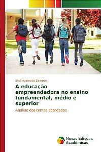 A educação empreendedora no ensino fundamental, médio e supe