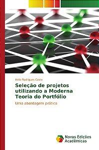 Seleção de projetos utilizando a Moderna Teoria do Portfólio