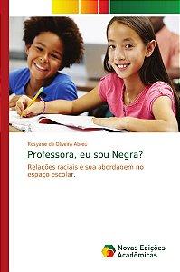 Professora, eu sou Negra?
