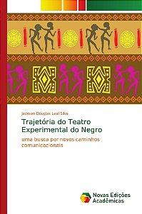 Trajetória do Teatro Experimental do Negro
