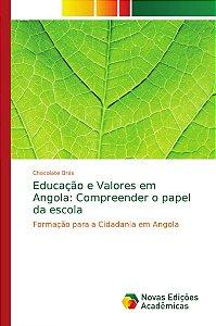 Educação e Valores em Angola: Compreender o papel da escola
