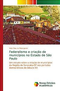 Federalismo e criação de municípios no Estado de São Paulo
