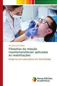 Filosofias da relação maxilomandibular aplicadas às reabilit