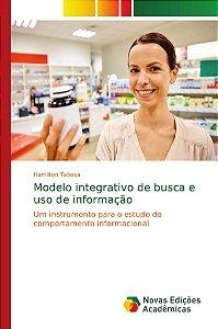Modelo integrativo de busca e uso de informação