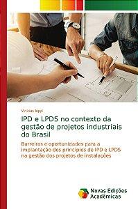 IPD e LPDS no contexto da gestão de projetos industriais do