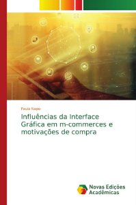 Influências da Interface Gráfica em m-commerces e motivações