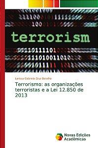 Terrorismo: as organizações terroristas e a Lei 12.850 de 20