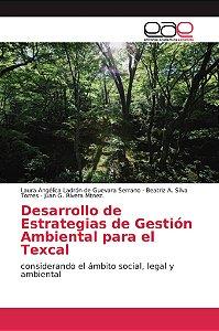 Desarrollo de Estrategias de Gestión Ambiental para el Texca
