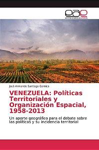 VENEZUELA: Políticas Territoriales y Organización Espacial,