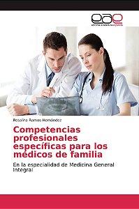 Competencias profesionales específicas para los médicos de f
