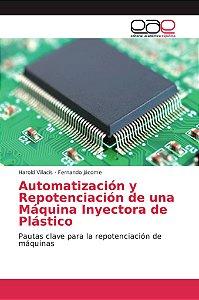 Automatización y Repotenciación de una Máquina Inyectora de