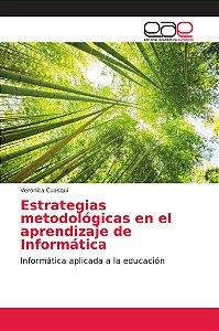 Estrategias metodológicas en el aprendizaje de Informática