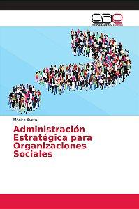 Administración Estratégica para Organizaciones Sociales