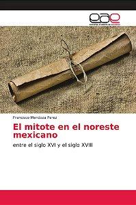 El mitote en el noreste mexicano