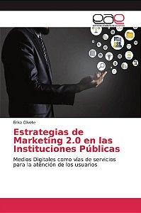 Estrategias de Marketing 2.0 en las Instituciones Públicas