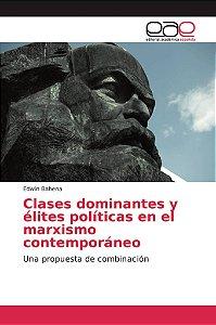 Clases dominantes y élites políticas en el marxismo contempo
