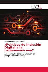 ¿Políticas de Inclusión Digital a la Latinoamericana?