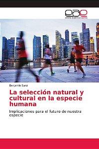 La selección natural y cultural en la especie humana
