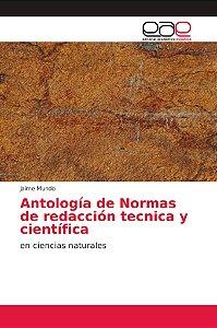 Antología de Normas de redacción tecnica y científica